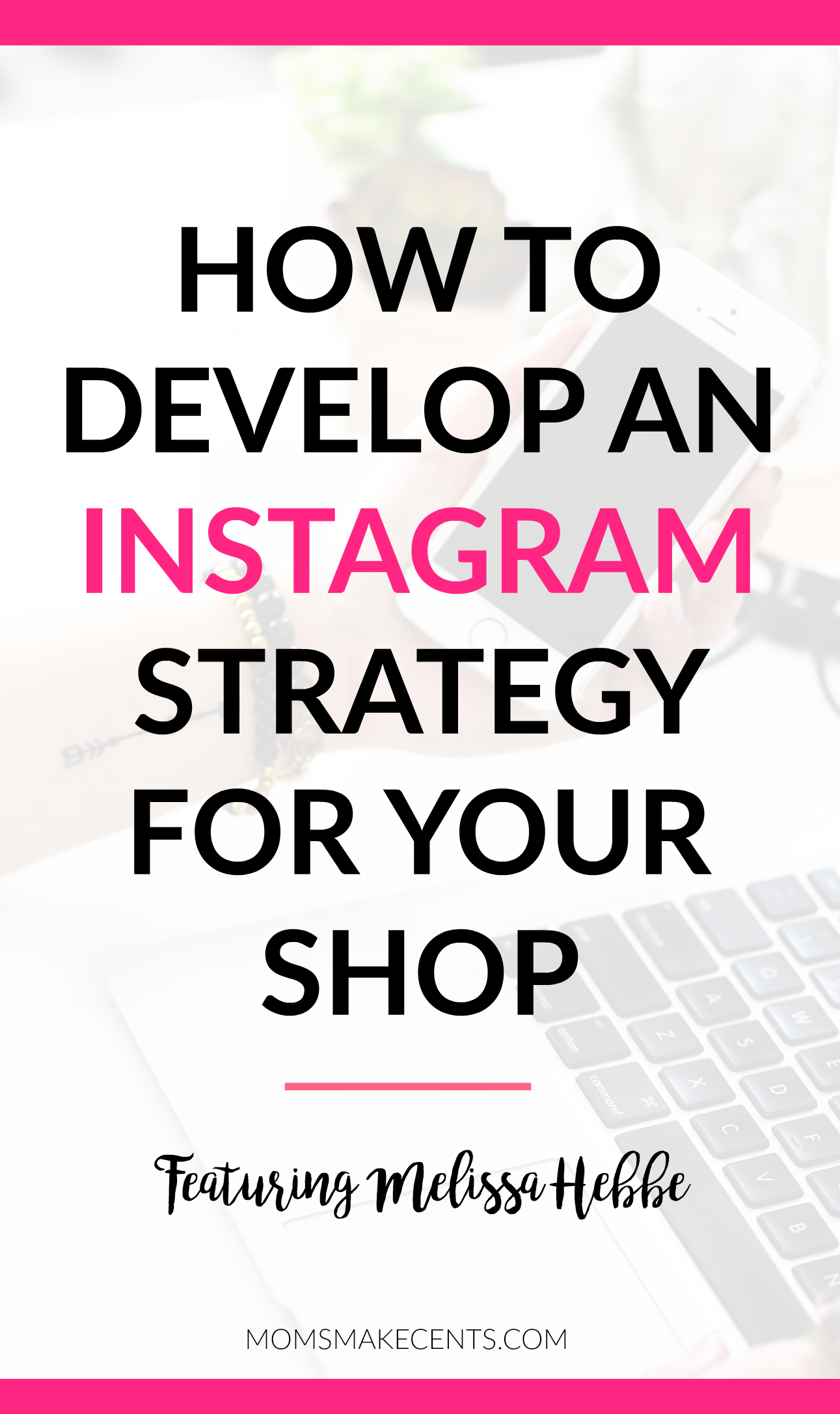 How To Develop An Instagram Strategy For Your Boutique Or Shop