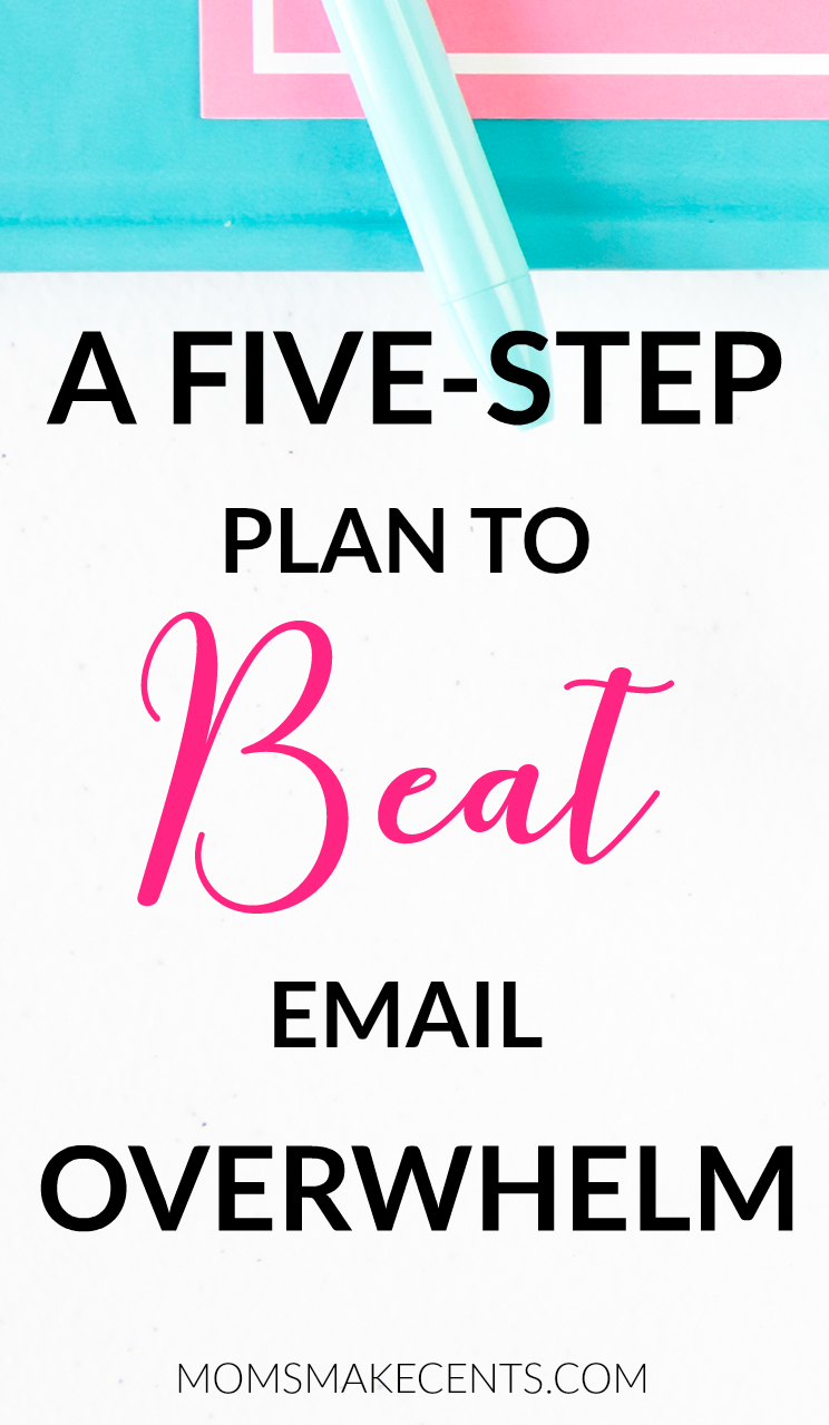 A 5-Step Plan To Beat Email Overwhelm