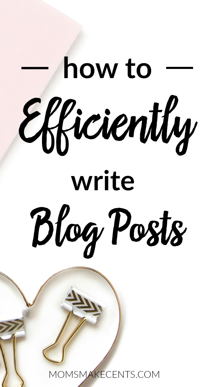 How To Efficiently Write Blog Posts
