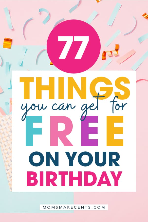Free Stuff On Your Birthday 77 Places For Birthday Freebies