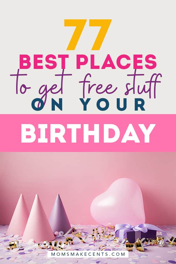 Free Stuff On Your Birthday 77 Places For Freebies