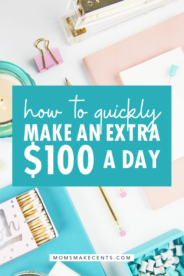 how to quickly make 100 dollars a day