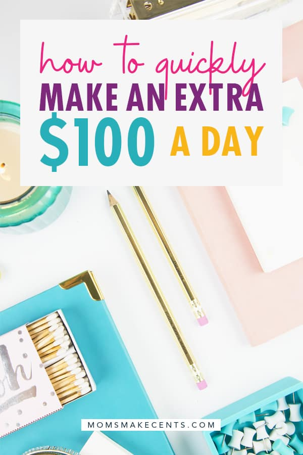 how to quickly make an extra $100 a day